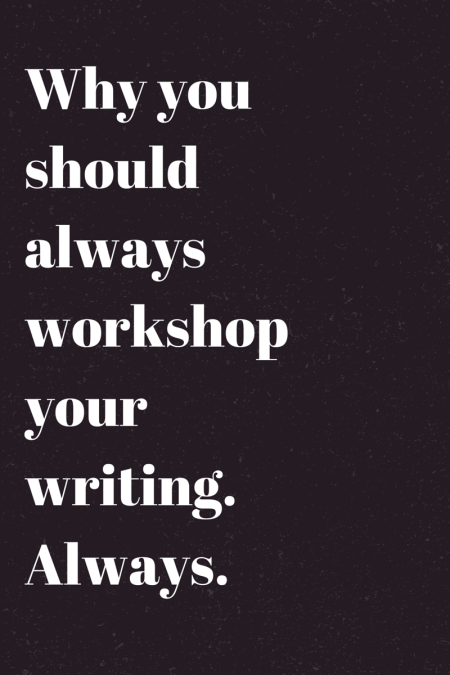 why you should always workshop your